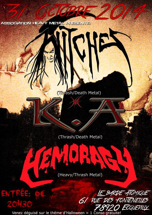 Witches flyer Halloween Party Metal Show : WITCHES + K.A  + Klaustrophobia (iso Hemoragy) @  Le Barde Atomique Ecquevilly (78, France)