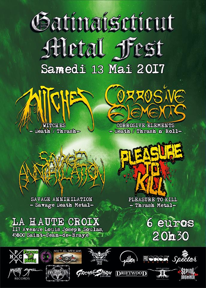 Witches flyer Witches + Corrosive Elements + Savage Annihilation + Pleasure to Kill @ Gatinaisticut Metal Fest #1 La Haute Croix Saint Jean de Braye, Orléans (45)