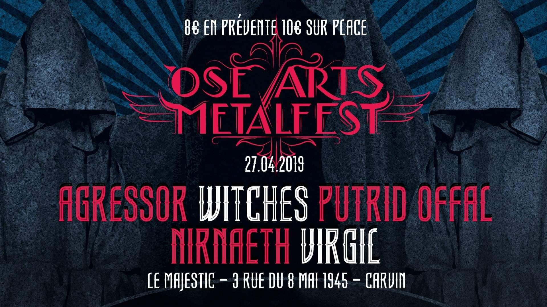 Witches flyer Agressor + Witches + Putrid Offal + Nirnaeth + Virgil @ Ose Arts Metal Fest Le Majestic Carvin (62), France