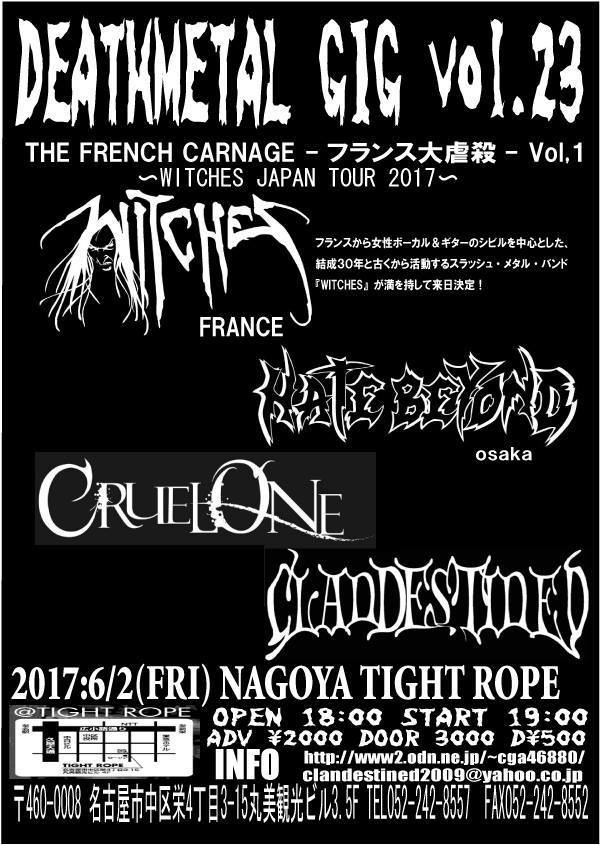 Witches flyer with WITCHES, Clandestined, Cruel One, Hate Beyond @ Witches JAPAN TOUR 2017 / Death Metal Gig Vol.23 名古屋市 栄 TIGHT ROPE NAGOYA, Sakae, JAPAN